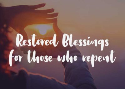 Blessings Restored on those who Repent